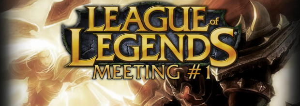 League of Legends – Meeting #1